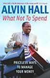 What Not to Spend: Priceless Ways to Manage Your Money