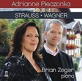 Strauss/Wagner:Pieczonka [Adrianna Pieczonka; Brian Zeger] [DELOS : DE 3474] by Adrianna Pieczonka