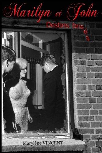 Marilyn et John. Destins brisés par Marylène Vincent