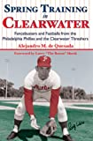 Spring Training in Clearwater: Fencebusters and Fastballs from the Philadelphia Philles and the Clearwater Threshers