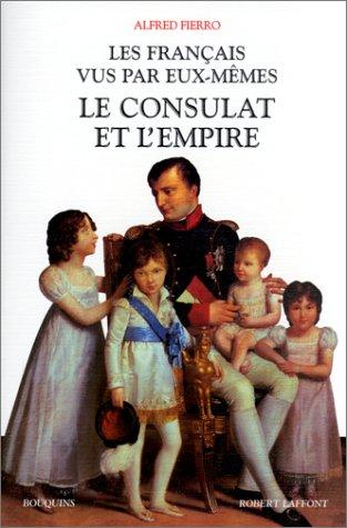 Les Franais vus par eux-mmes : Le Consulat et l'Empire