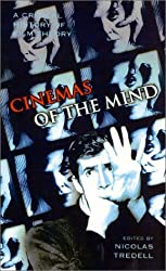 Cinemas of the Mind: A Critical History of Film Theory