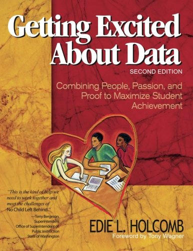 Getting Excited About Data: Combining People, Passion, and Proof to Maximize Student Achievement: Volume 2
