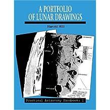 A Portfolio of Lunar Drawings (Practical Astronomy Handbooks)