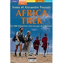 Africa Trek : 14 000 kilomètres dans les pas de l'Homme (grands caractères)
