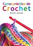 Curso práctico de crochet. Nivel inicial (Manos Maravillosas / Wonderful Hands nº 1)