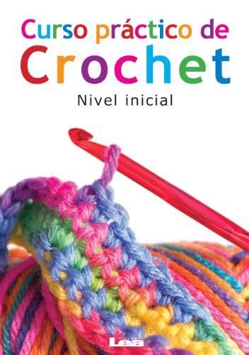 Curso práctico de crochet. Nivel inicial (Manos Maravillosas / Wonderful Hands nº 1) por Gabriela del Pilar Rosales