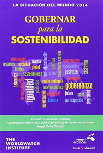 LA SITUACIÓN DEL MUNDO 2014: GOBERNAR para la SOSTENIBILIDAD por The Worldwatch Institute