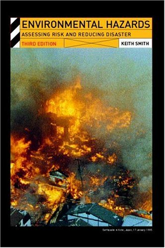 Environmental Hazards: Assessing Risk and Reducing Disaster (Routledge Physical Environment)