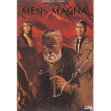 Mens Magna : La Preuve par 3, intégrale des 3 tomes, histoire complète