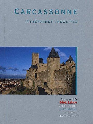 Carcassonne : Itinéraires insolites par Véronique Ferhmin