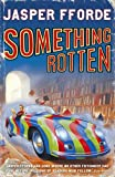 Something Rotten: Thursday Next Book 4 (Thursday Next 4)