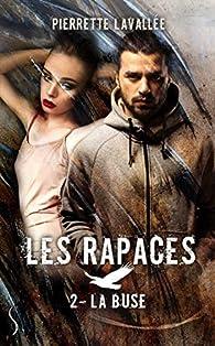 Les Rapaces, tome 2 : La buse par Pierrette Lavallée