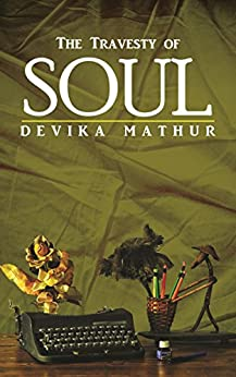 The Travesty of Soul by [Mathur, Devika]