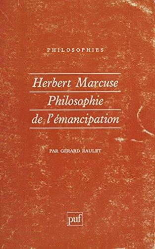 Herbert Marcuse: Philosophie de l'émancipation