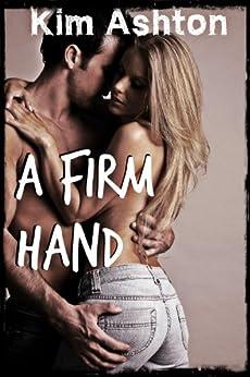 A Firm Hand (BDSM Erotic Romance, Spanking, Humiliation, Domestic Discipline) (English Edition) par [Ashton, Kim]