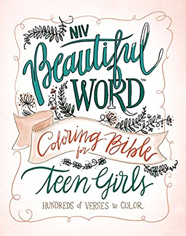Holy Bible: Niv, Beautiful Word Coloring Bible for Teen Girls: Hundreds of Verses to Color