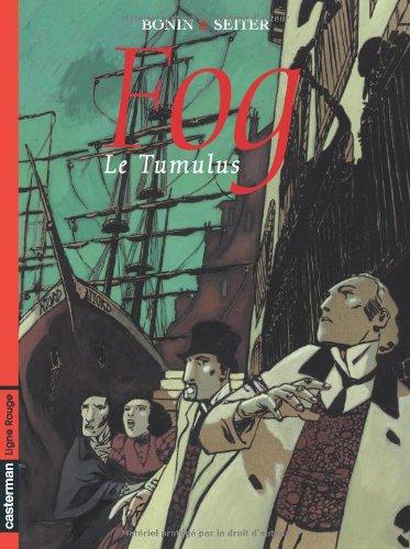 Fog, Tome 1 : Le tumulus par Roger Seiter