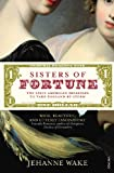 Sisters of Fortune: The First American Heiresses to Take England by Storm