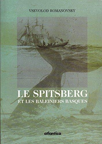 Le Spitsberg et les Baleiniers Basques