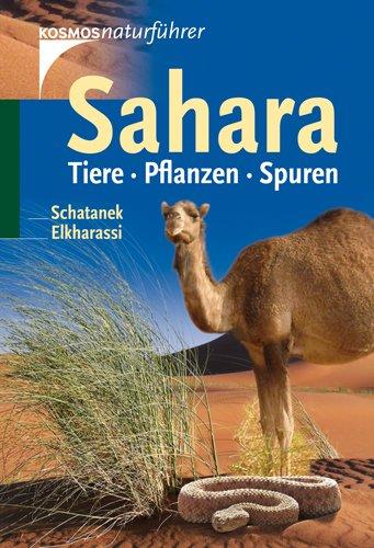 KOSMOS Sahara: Tiere. Pflanzen. Spuren