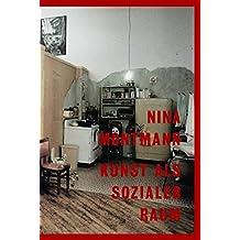 Nina Möntmann. Kunst als sozialer Raum KWB 18 (Kunstwissenschaftliche Bibliothek)