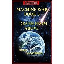 Exodus: Machine War: Book 3: Death From Above