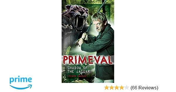 Primeval: Shadow of the Jaguar: Amazon co uk: Steven Savile