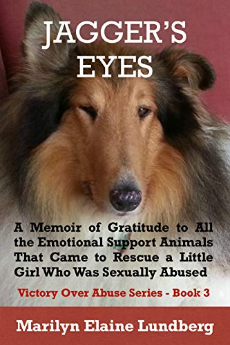 JAGGER'S EYES: A Memoir of Gratitude to All the Emotional Support Animals That Came to Rescue a Little Girl Who Was Sexually Abused (Victory Over Abuse Series Book 3) (English Edition)