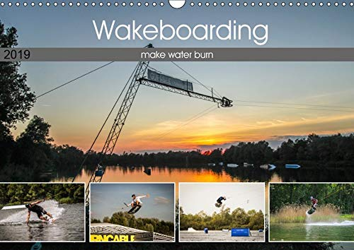 Wakeboarding - make water burn (Wandkalender 2019 DIN A3 quer): Wakeboarding - make water burn (Monatskalender, 14 Seiten ) (CALVENDO Sport)