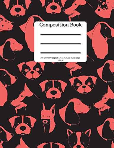 Composition Book 100 sheet/200 pages 8.5 x 11 in.-Wide Ruled-Dogs-Black: Puppy Notebook for School   Student Journal   Writing Composition Book   Soft Cover Notpad por Goddess Book Press