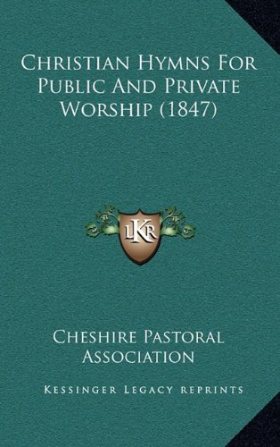 Christian Hymns for Public and Private Worship (1847)