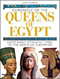 Chronicle of the Queens of Egypt: From Early Dynastic Times to the Death of Cleopatra (Chronicles) - Joyce Tyldesley