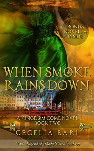 When Smoke Rains Down (Kingdom Come Book 2) by Cecelia Earl