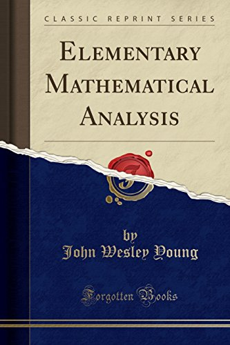 Elementary Mathematical Analysis (Classic Reprint)