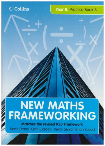 New Maths Frameworking - Year 8 Practice Book 3 (Levels 6-7): Practice (Levels 6-7) Bk. 3