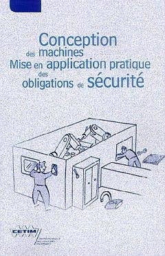 Conception des machines : Mise en application pratique des obligations de sécurité Tome 1