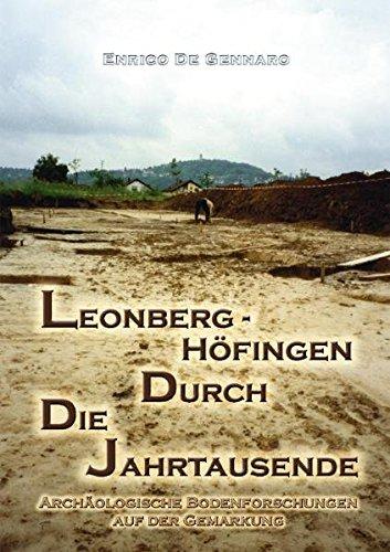 Leonberg-Höfingen durch die Jahrtausende: Archäologische Bodenforschungen auf der Gemarkung