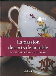 La passion des arts de la table : Objets d'usage, objets de charme