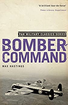 Bomber Command (Pan Military Classics) by [Hastings, Max]