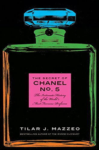 The-Secret-of-Chanel-No-5-The-Intimate-History-of-the-Worlds-Most-Famous-Perfume
