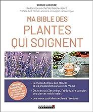 Ma bible des plantes qui soignent (SANTE/FORME)