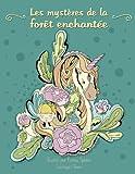 Les mystères de la forêt enchantée - Coloriages Adultes: Inspiration et relaxation (animaux, fleurs, oiseaux)