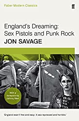 England's Dreaming: Faber Modern Classics by Jon Savage (2016-02-04)