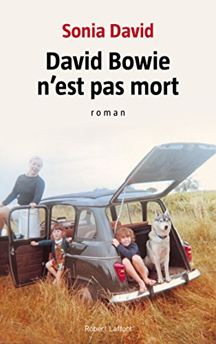 David Bowie n'est pas mort (French Edition)