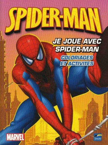 Spider-Man : Je joue avec Spider-Man : Coloriages et activités par Nicolas Galy