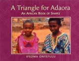 A Triangle for Adaora: An African Book of Shapes