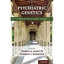 Psychiatric Genetics: A Primer for Clinical and Basic Scientists