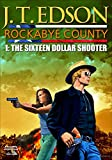The Sixteen Dollar Shooter (A Rockabye County Western Book 1) by J. T. Edson