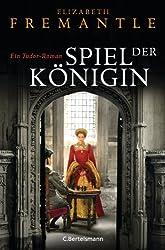 Spiel der Königin: Ein Tudor-Roman